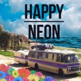 Happy Neon Lyrics Neon Hitch