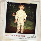Love Is Christmas (Single) Lyrics Sara Bareilles
