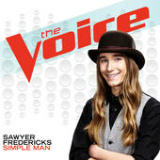 Simple Man (The Voice Performance) [Single] Lyrics Sawyer Fredericks
