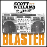 Blaster Lyrics Scott Weiland & The Wildabouts