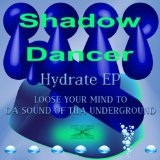 Hydrate EP Lyrics Shadow Dancer