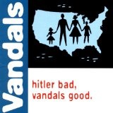 hitler bad, vandals good Lyrics Vandals