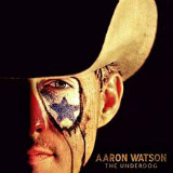The Underdog Lyrics Aaron Watson
