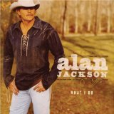 What I Do Lyrics Alan Jackson
