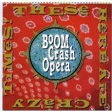 These Here Are Crazy Times Lyrics Boom Crash Opera