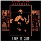 Caustic Grip Lyrics Front Line Assembly
