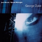 Jazz Moods - 'Round Midnight Lyrics George Duke