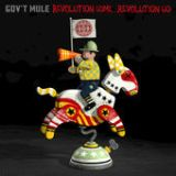 Revolution Come... Revolution Go Lyrics Gov't Mule