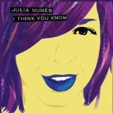 I Think You Know (EP) Lyrics Julia Nunes