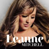 Leanne Mitchell Lyrics Leanne Mitchell