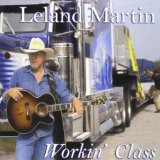 Workin' Class Lyrics Leland Martin