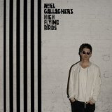Chasing Yesterday Lyrics Noel Gallagher's High Flying Birds