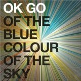 Of The Blue Colour Of The Sky Lyrics Ok Go
