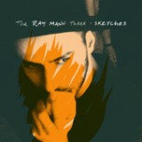 Sketches Lyrics The Ray Mann Three
