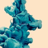 The Temper Trap Lyrics The Temper Trap