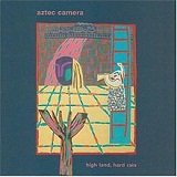 High Land, Hard Rain Lyrics Aztec Camera