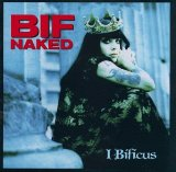 I Bificus Lyrics Bif Naked