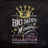 Miscellaneous Lyrics Big Daddy Weave