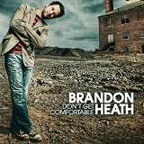 Don't Get Comfortable Lyrics Brandon Heath