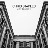 American Soft Lyrics Chris Staples