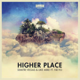 Higher Place (feat. Ne-Yo) Lyrics Dimitri Vegas & Like Mike