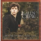 Better Than a Fairy Tale Lyrics Galen Crew