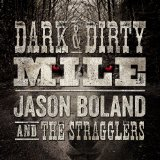 Dark & Dirty Mile Lyrics Jason Boland & The Stragglers