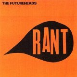 Rant Lyrics The Futureheads