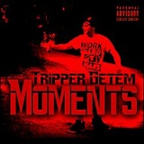 Moments Lyrics Tripper Getem