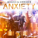 Anxiety (Single) Lyrics Angels & Airwaves