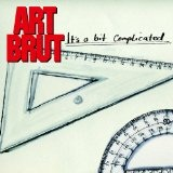 It's a Bit Complicated Lyrics Art Brut