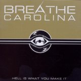 Hell Is What You Make It Lyrics Breathe Carolina