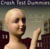 Give Yourself A Hand Lyrics Crash Test Dummies
