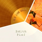 Time For Gold Lyrics Edith Piaf