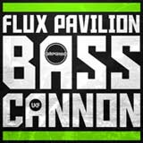 Bass Cannon (Single) Lyrics Flux Pavilion