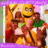 Bachelor Party Lyrics Illegal Substance