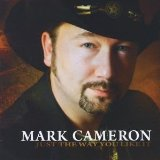 Just the Way You Like It Lyrics Mark Cameron