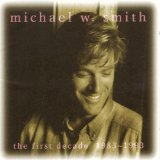 The First Decade 1983-1993 Lyrics Michael W. Smith