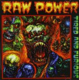 Tired & Furious Lyrics Raw Power