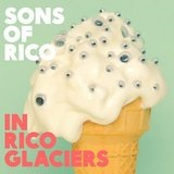 In Rico Glaciers Lyrics Sons of Rico