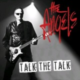 Talk the Talk Lyrics The Angels