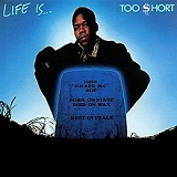 Life Is...Too Short Lyrics Too Short