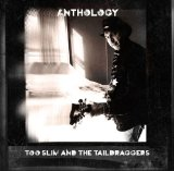 Anthology  Lyrics Too Slim & The Taildraggers