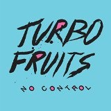 No Control Lyrics Turbo Fruits