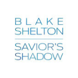 Savior's Shadow (Single) Lyrics Blake Shelton