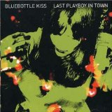 Last Playboy In Town Lyrics Bluebottle Kiss