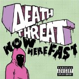 Now Here Fast Lyrics Death Threat