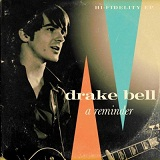 A Reminder (EP) Lyrics Drake Bell