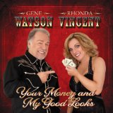 Your Money And My Good Looks Lyrics Gene Watson
