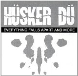 Everything Falls Apart And More Lyrics Husker Du